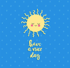 Have a Nice Day. Draw seamless pattern background with sky, emotion, sun, sunshine and text, many details. Can use for printing, website, presentation element, textile. Vector illustration.