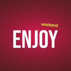 enjoy weekend. Life quote with modern background vector