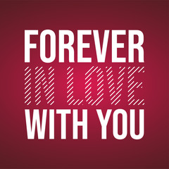 forever in love with you. Love quote with modern background vector