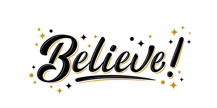Believe sign with golden stars. Handwritten modern brush lettering Believe! on white. Text for postcard, invitation, T-shirt print design, banner, motivation poster, web, icon. Isolated vector