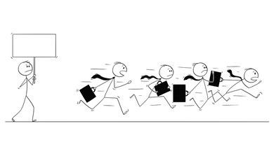 Cartoon stick figure conceptual drawing of group of businessmen in suits and briefcases or notebooks running together in panic away from man with empty sign. You can add your text.