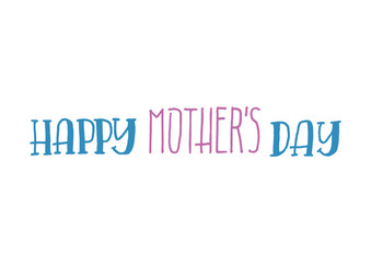 Happy Mothers Dayl Isolated Hand Drawn Lettering Quote on White Background. Vector Illustration Titles for Feminist, Sisterhood, Womens Day. Handwritten Inscription Phrases.
