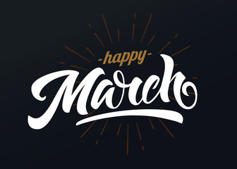 Happy March vector calligraphy. Hand lettering on blackboard background with chalk. Holiday typography for banners, labels, badges, postcard, cards, prints, posters, sale, web, invitation.