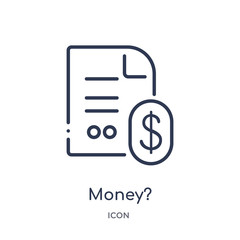 money? icon from strategy outline collection. Thin line money? icon isolated on white background.