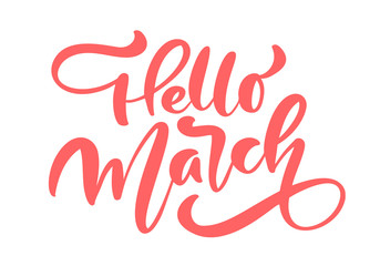 Pink Calligraphy lettering phrase Hello March. Vector Hand Drawn Isolated text. sketch doodle design for greeting card, scrapbook, print