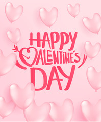 Flying pink balloons with pink lettering inscription. Happy Valentine`s Day
