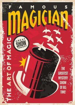 Vintage poster for magic performance - Magician tricks show retro flyer design - Vector poster with magic cylinder hat and white birds - Old paper damaged background texture