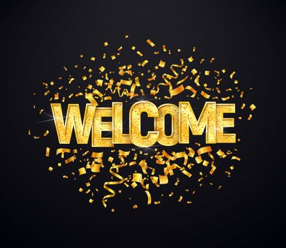 Welcome golden with confetti burst isolated vector illustration. Greeting shiny sign on dark background