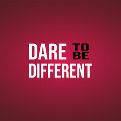 dare to be different. Life quote with modern background vector