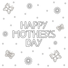 Happy mother's day card with flowers and butterflies. Coloring page