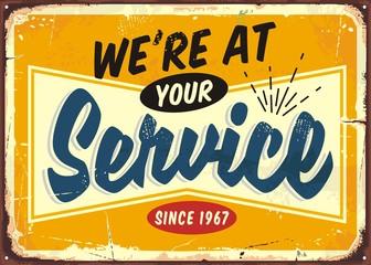 We are at your service retro store sign design template. Vintage welcoming door sign for diner, restaurant, cafe bar, garage or shop. Vector illustration on old metal background.