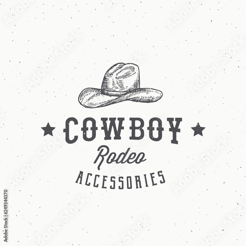 74a921af Cowboy Rodeo Accessories Abstract Vector Sign, Symbol or Logo Template. Stetson  Hat Sketch Drawing with Retro Typography and Shabby Textures.