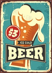 Ice cold beer vintage metal sign for drink bar, cafe, pub or restaurant. Beer glass on old rusty texture and blue background. Retro vector poster illustration.