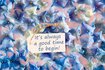 Hydrangea Flat Lay, Quote Always Good Time Begin