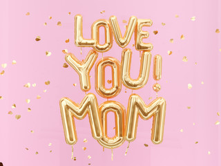 Love you Mom banner, foil balloons gold text on isolated on pink background, heart shape confetti. 3d rendering
