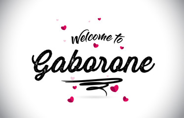 Gaborone Welcome To Word Text with Handwritten Font and Pink Heart Shape Design.
