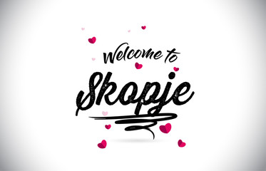 Skopje Welcome To Word Text with Handwritten Font and Pink Heart Shape Design.