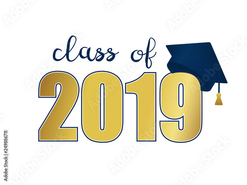 e0a0e2314c8 Class of 2019. Gold number and blue education academic cap. Template for  graduation design frame
