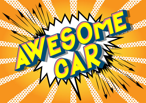Awesome Car - Vector illustrated comic book style phrase on abstract background.