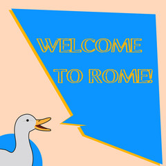 Word writing text Welcome To Rome. Business concept for Arriving to Italia capital city knowing other cultures