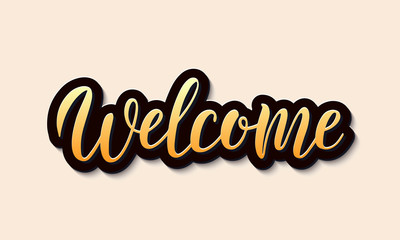 Gold lettering logo welcome. Welcome hand sketched sign for cards, postcards, posters, banners, badges. Vector illustration eps 10