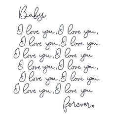 """Baby I love you forever"" inspirational lettering poster, greeting card etc. Motivational poster design.Vector lettering illustration."