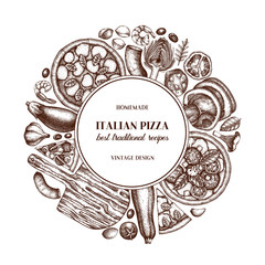Vector round design with hand drawn pizza ingradients sketches. Vintage frame for pizzeria or cafe menu with meat, seafood, cheese, vegetables, mushrooms drawings. Top view fast food illustration.