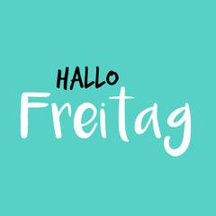 Hello Friday in German or Hallo Freitag auf Deutsch, Blue or Blau