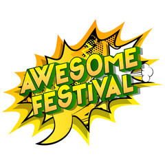 Awesome Festival - Vector illustrated comic book style phrase on abstract background.