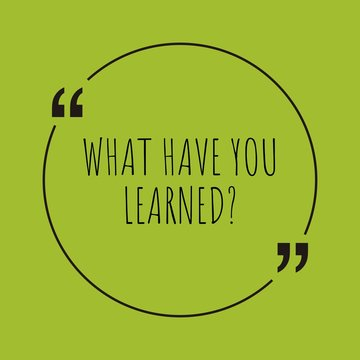 What have you learned? word concept