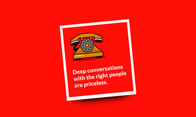 Deep conversations with the right people are priceless. Inspirational Quote Poster Design