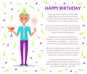 Happy birthday poster, man with cocktail and sparkler celebrate party in festive hat. Vector cartoon style male and text sample, tinsels and confetti