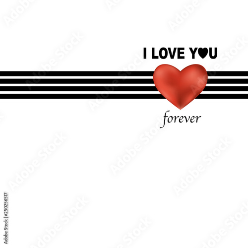 I love you forever  Fashion slogan print with red realistic heart
