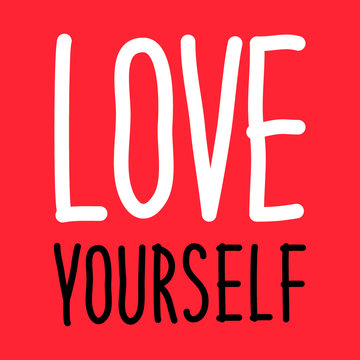 Love yourself hand drawn lettering affirmation phrase