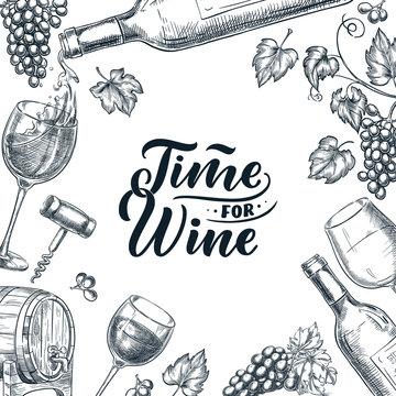 Time for wine frame with hand drawn calligraphy lettering. Vector sketch illustration. Poster, label or menu design.