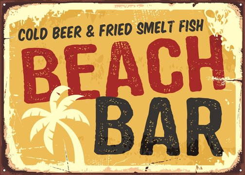 Beach bar retro damaged rusty sign board. Vintage advertisement for tropical cafe bar. Sun, summer and sea theme.
