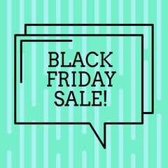 Word writing text Black Friday Sale. Business concept for day full of special shopping deals and heavy discounts Rectangular Outline Transparent Comic Speech Bubble photo Blank Space