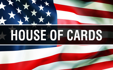 House of Cards election on a USA background, 3D rendering. United States of America flag waving in the wind. Voting, Freedom Democracy, House of Cards concept. US Presidential election banner backgrou