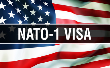 NATO-1 Visa on a USA flag background, 3United States of America flag waving in the wind. Proud American Flag Waving, American NATO-1 Visa concept. US symbol with American NATO-1 Visa sign background