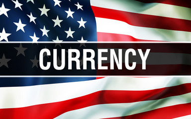 currency on a USA flag background, 3D. United States of America flag waving in the wind. Proud American Flag Waving, American currency concept. US symbol with American currency sign background