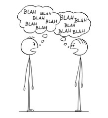 Cartoon stick figure drawing conceptual illustration of two men in conversation with blah-blah or blah speech bubbles.