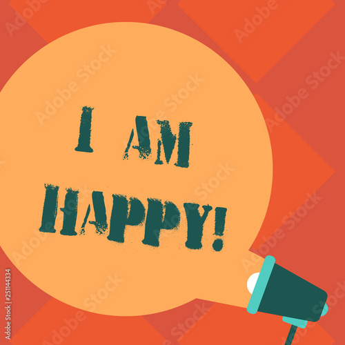 Handwriting text I Am Happy  Concept meaning To have a fulfilled