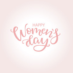 Happy Woman's Day text design/ Postcard to March 8, International Women's Day. Vector illustration with modern calligraphy in pink colors. Template for a poster, cards, banner.