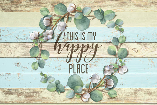 """This is my Happy Place"" Floral Cotton Wreath Shabby Chic Wooden Background"