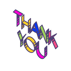 The inscription is bright Thank you. Linear, contour letters. Isometry, 3D. The word in English. Colored flat letters. Thanks. Logo illustration for interior and t-shirt.
