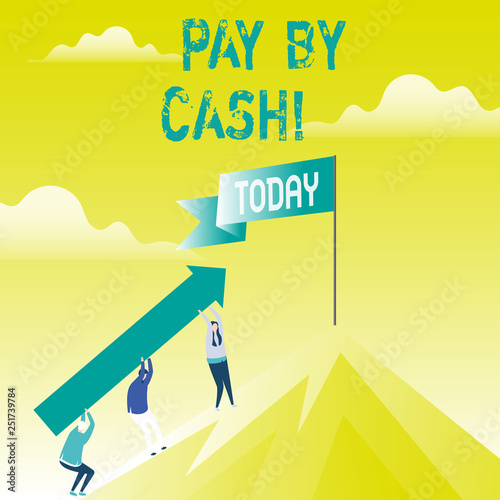 Writing note showing Pay By Cash  Business photo showcasing
