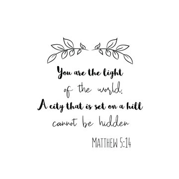You are the light of the world. A city that is set on a hill cannot be hidden. Christian saying. Bible verse vector quote for typography and Social media post