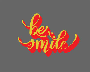 Be smile greating card hand lettering text, brush ink calligraphy, vector type design.