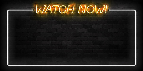 Vector realistic isolated neon sign of Watch Now frame logo for template decoration and layout covering on the wall background.