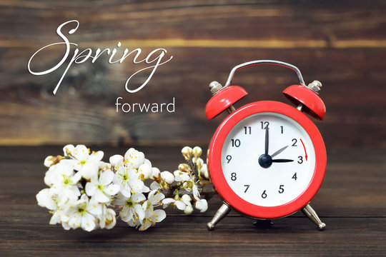 Spring forward. Daylight Saving Time
